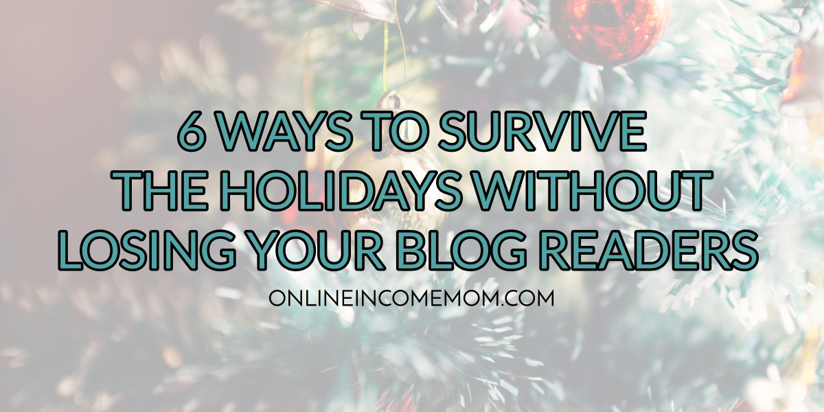 survive-the-holidays-without-losing-blog-readers